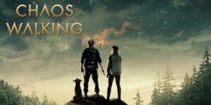 รีวิวหนังใหม่ Chaos Walking – จิตปฏิวัติโลก 2021